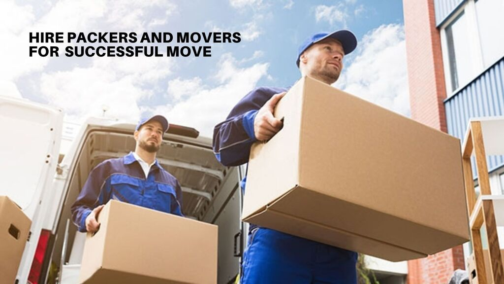 Why You Should Hire Packers and Movers for Experiencing Successful Move