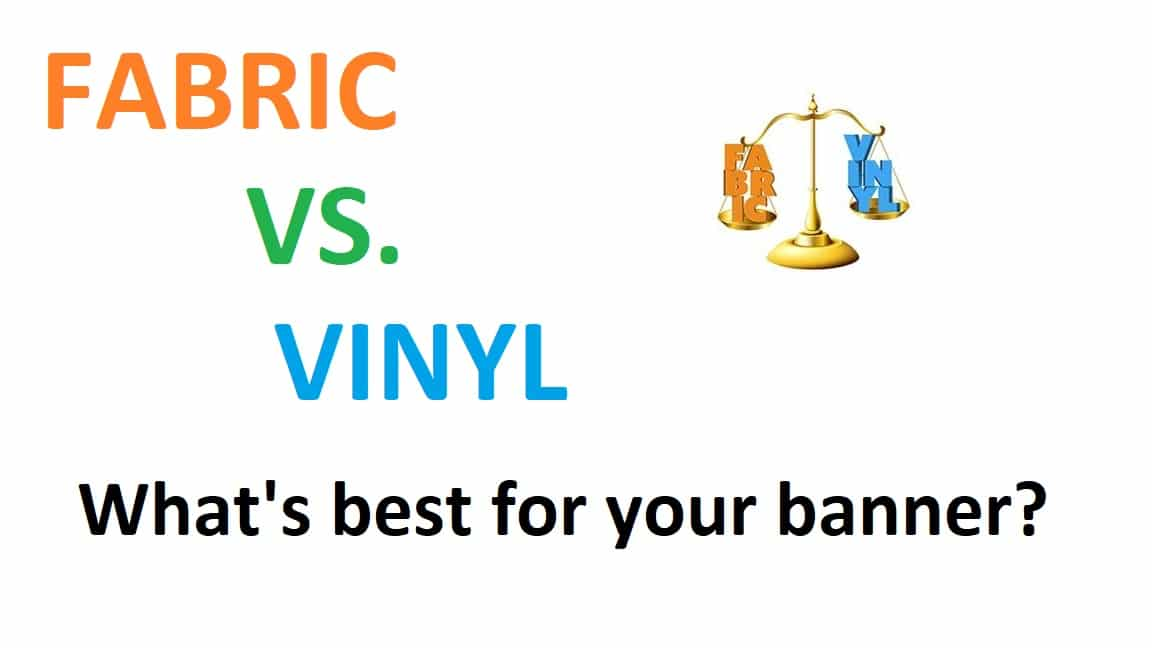 Vinyl vs. Fabric Banner Which one should you prefer